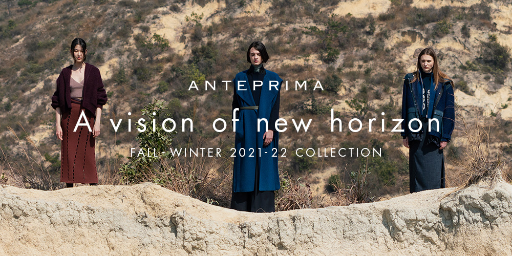 A vision of new horizon - FALL - WINTER 2021-22 COLLECTION